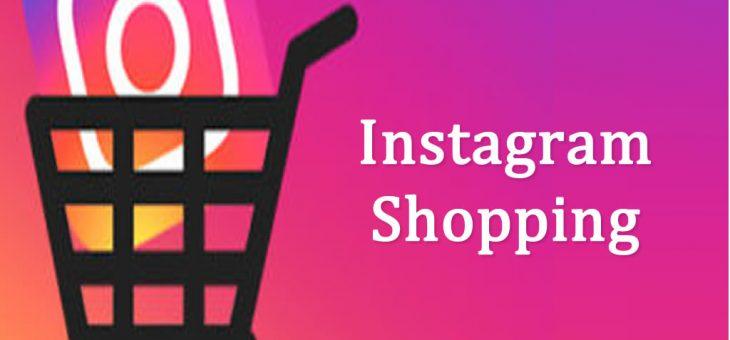 Instagram Shopping ¿Qué es y cómo utilizarlo?