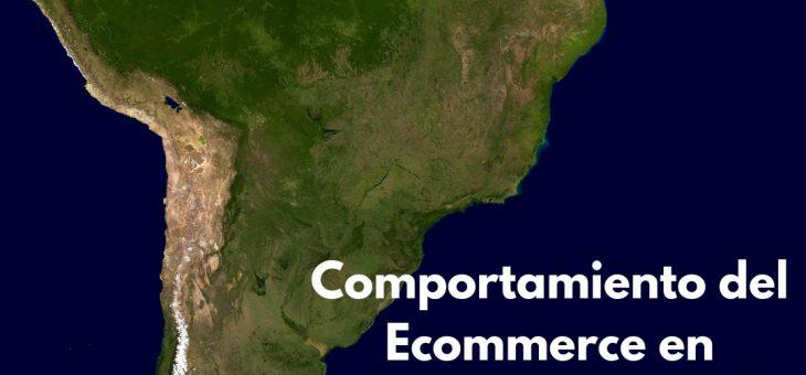 Comportamiento del Ecommerce en Latinoamerica para el 2018-19